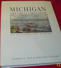 Michigan, the Great Lakes State: An Illustrated History