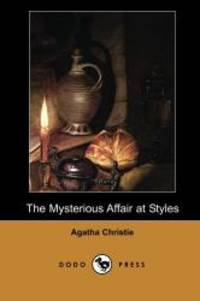 image of The Mysterious Affair at Styles (Dodo Press) (Hercule Poirot Mysteries): Written In 1916 And Published In 1920, This Is A Detective Fiction Novel By ... Inspector Japp And Captain Arthur Hastings.