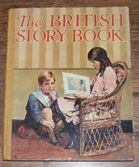 The British Story-Book: Tales of Adventure in Canada, Australasia, Africa, India, etc. With Coloured Plates and many Black-and-White Illustrations