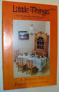 Little Things Magazine - The First Canadian Miniaturist Digest, Volume 1, Number 5, October 1982 - A Season for Family Gatherings