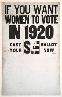 "Women's Suffrage Poster - Final Stretch to Ratify 19th Amendment ""If You Want Women to Vote in 1920 Cast Your ($.10 1.00 10.00) Ballot Now"""