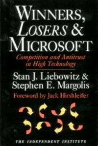 Winners, Losers & Microsoft: Competition and Antitrust in High Technology (Independent Studies in Political Economy) by Stephen E. Margolis - Hardcover - 1999-08-08 - from Books Express and Biblio.com