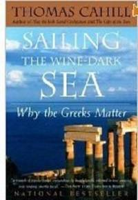 image of Sailing the Wine-Dark Sea: why the Greeks Matter (Hinges of History)