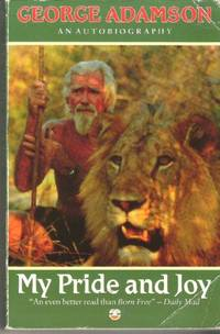 My Pride and Joy: Autobiography by  George Adamson - Paperback - from World of Books Ltd (SKU: GOR001393369)