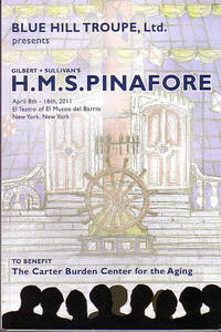 Blue Hill Troupe, Ltd. Presents Gilbert & Sullivan's H.M.S. Pinafore
