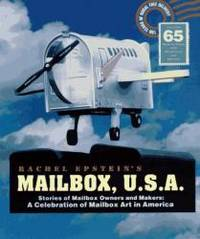 image of Mailbox U.S.A.: Stories of Mailbox Owners and Makers : A Celebration of Mailbox Art in America