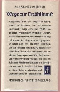 Wege zur Erzählkunst:  Über den Umgang mit dichterischer Prosa by  Johannes Pfeiffer - Hardcover - 6th ptg - 1964 - from Twin City Antiquarian Books (SKU: LAGE00120)