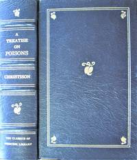 A Treatise on Poisons in Relation to Medical Jurisprudence, Physiology, and the Practice of Physic