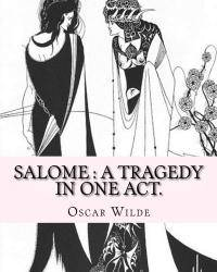 image of Salome : a tragedy in one act. By: Oscar Wilde, Drawings By: Aubrey Beardsley: Aubrey Vincent Beardsley (21 August 1872 - 16 March 1898) was an English illustrator and author.
