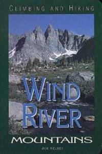 Climbing and Hiking in the Wind River Mountains, 2nd