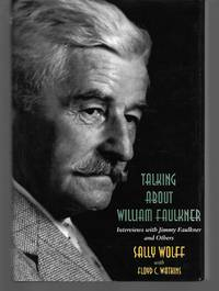 Talking About William Faulkner ( Interviews With Jimmy Faulkner And Others )