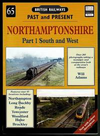 image of Northamptonshire: Part 1 South and West (British Railways Past & Present 65)