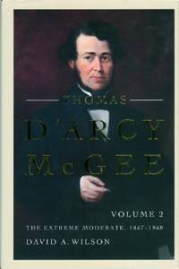 Thomas D'Arcy McGee, Volume II - The Extreme Moderate 1857-1868