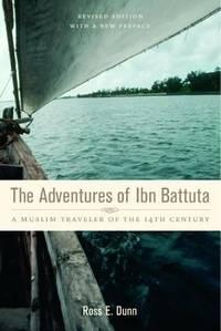 The Adventures of Ibn Battuta : A Muslim Traveler of the Fourteenth Century