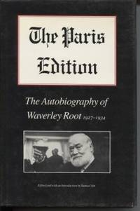 The Paris Edition: the Autobiography of Waverley Root 1927-1934