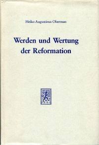 Werden und Wertung der Reformation.