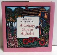 A Cottage Garden Alphabet by  Andrea Wisnewski - 1st Edition - 2003 - from citynightsbooks and Biblio.com