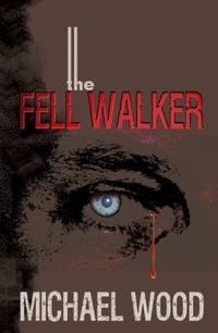 The Fell Walker by  Michael Wood  - Paperback  - from World of Books Ltd (SKU: GOR001587314)