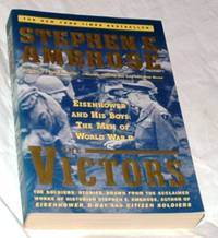 The Victors - Eisenhower and His Boys: The Men of World War II