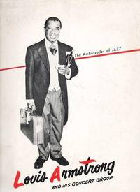 LOUIS ARMSTRONG AND HIS CONCERT GROUP:; The Ambassador of Jazz.  Signed by Billy Kyle