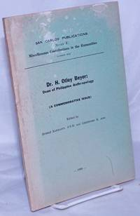 Dr. H. Otley Beyer, Dean of Philippine Anthropology (a commemorative issue)