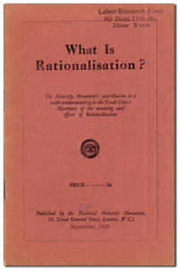 What Is Rationalisation? The Minority Movement's contribution to a wider understanding in the Trade Union movement of the meaning and effects of Rationalisation