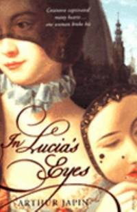 In Lucia's Eyes by  Arthur Japin - Paperback - 2006 - from ThriftBooks (SKU: G0099479036I4N00)