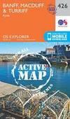 Banff, Macduff and Turriff (OS Explorer Active Map)