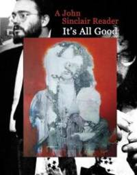 image of It's All Good: A John Sinclair Reader