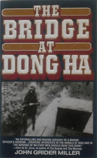 Bridge at Dong Ha, The by  John G Miller - from Simplyusedbooks and Biblio.com