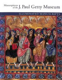 Masterpieces of the J. Paul Getty Museum. Illuminated Manuscripts.