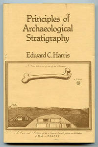 Principles of Archaeological Stratigraphy (Studies in Archaeological Science series) by  Edward C Harris - First Edition - 1979 - from Book Happy Booksellers and Biblio.com