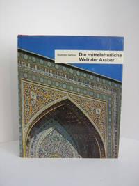 Die mittelalteliche Welt der Araber