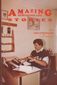 Amazing Newfoundland Stories from Jack Fitzgerald's Notebook