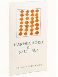 Harpsichord & Salt Fish by  LORINE NIEDECKER - Paperback - First Edition - 1991 - from Captain's Bookshelf, Inc., ABAA (SKU: 32494)