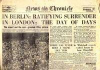 In Berlin: Ratifying Surrender in London: The Day of Days. News Chronicle. Wednesday, May 9th, 1945 by --- - 1945 - from Cosmo Books (SKU: 257887)