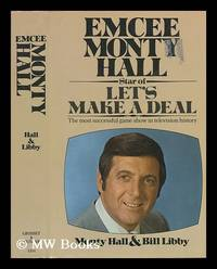 Emcee Monty Hall: Star of Let's Make a Deal; the Most Successful Game Show in Television History