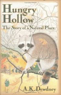 Hungry Hollow: The Story of a Natural Place by Dewdney, A. K - 1998