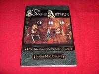 The Song of Arthur : Celtic Tales from the High King's Court