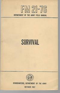FM 21-76 Survival ; Department of the Army Field Manual