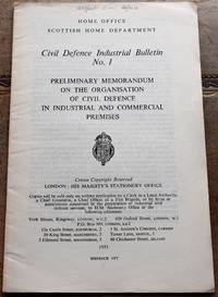 image of CIVIL DEFENCE INDUSTRIAL BULLETIN No.1 Preliminary Memorandum On The Organisation Of Civil Defence In Industrial And Commercial Premises