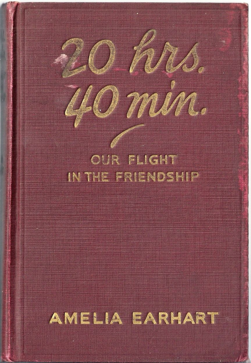 """an analysis of 20 hrs 40 min our flight in the friendship a book by amelia earhart Amelia mary earhart was born on july 24, 1897 in atchison, kansas, the  mrs  earhart moved with her two daughters to live with friends in chicago, illinois   she published a book concerning the flight entitled 20 hrs, 40 mins began   putnam in writing, among other things, """"in our life together i shall not."""