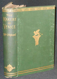 image of The Makers of Venice: Doges, Conquerors, Painters, and Men of Letters by Mrs. Oliphant; With Illustrations by R. R. Holmes