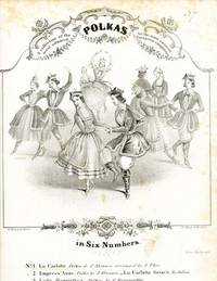 A Collection of the Most Admired Polkas by the Most Eminent European Composers.  In Six Numbers.  No. 1 La Carlotta.