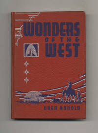 Wonders of the West: A Book for Young People, and all Others Who Would  Know Western America  - 1st Edition/1st Printing