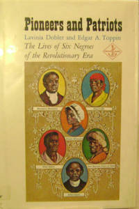 Pioneers and Patriots:  The Lives of Six Negroes of the Revolutionary Era