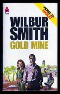 GOLD MINE by  Wilbur Smith - Paperback - Later Printing - 1972 - from W. Fraser Sandercombe (SKU: 217741)