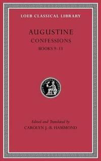 Confessions, Volume II: Books 9-13