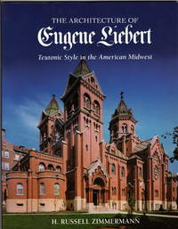 The Architecture of Eugene Lieber: Teutonic Style in the American Midwest