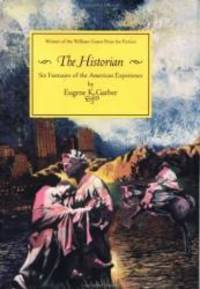 image of The Historian: Six Fantasies of the American Experience